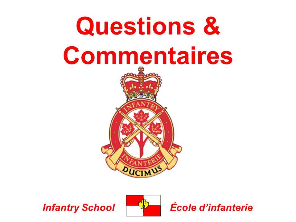 Infantry SchoolÉcole dinfanterie Questions & Commentaires