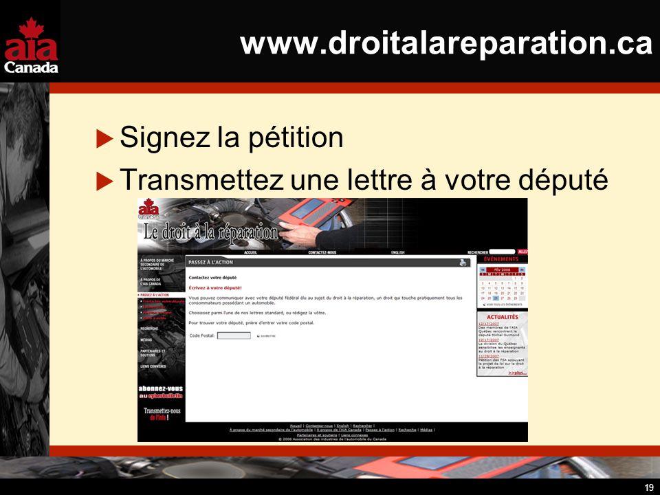 19 www.droitalareparation.ca Signez la pétition Transmettez une lettre à votre député
