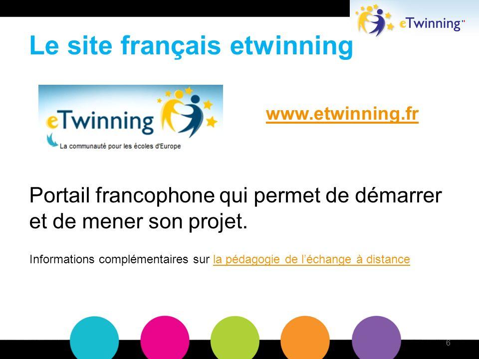Le site français etwinning Portail francophone qui permet de démarrer et de mener son projet.