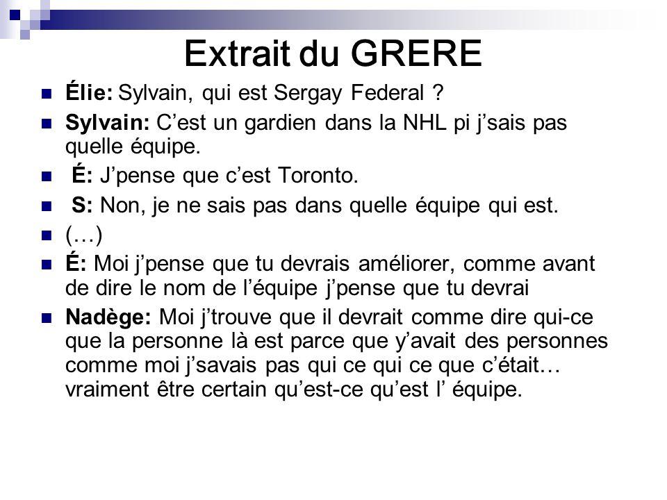 Extrait du GRERE Élie: Sylvain, qui est Sergay Federal .
