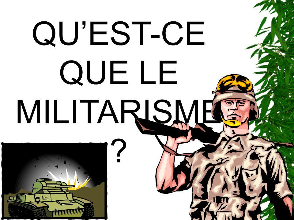 Le militarisme cest: La valorisation de larmée; Le goût des armes, de la guerre; The Danish Peace Academy The library of Congress