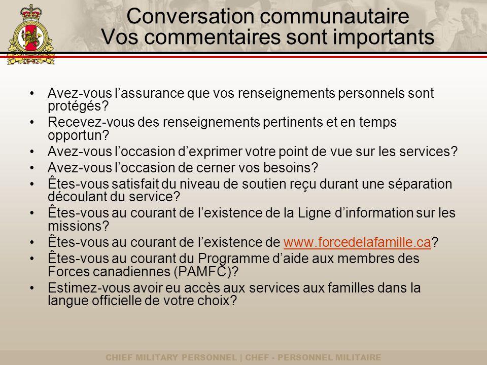 CHIEF MILITARY PERSONNEL | CHEF - PERSONNEL MILITAIRE Conversation communautaire Vos commentaires sont importants Avez-vous lassurance que vos renseignements personnels sont protégés.