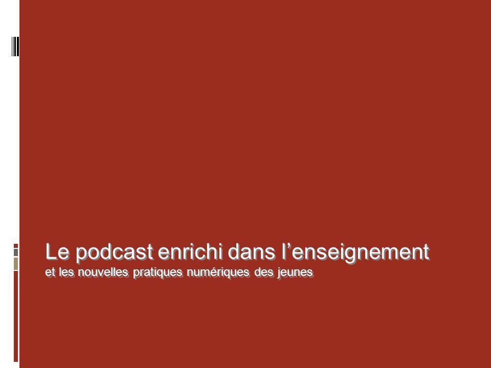 Le podcast enrichi dans lenseignement et les nouvelles pratiques numériques des jeunes