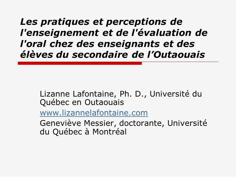 Les pratiques et perceptions de l'enseignement et de l'évaluation de l'oral chez des enseignants et des élèves du secondaire de lOutaouais Lizanne Laf
