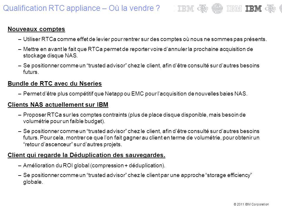 © 2011 IBM Corporation Nouveaux comptes –Utiliser RTCa comme effet de levier pour rentrer sur des comptes où nous ne sommes pas présents. –Mettre en a
