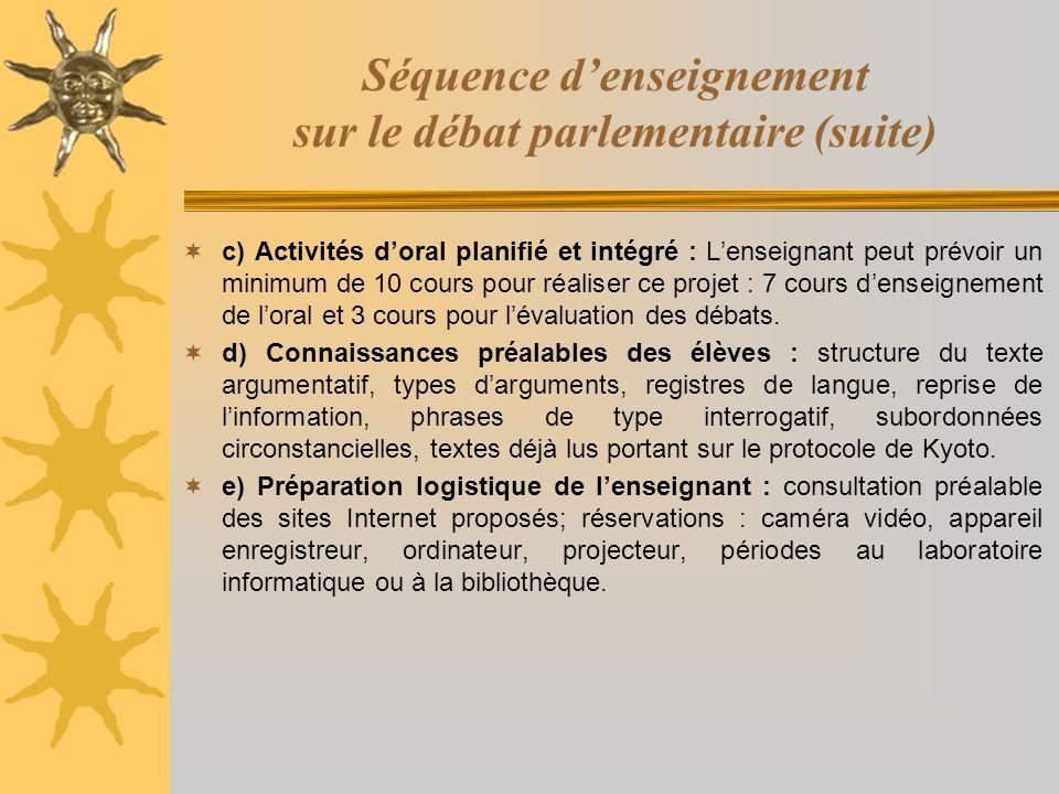 Séquence denseignement sur le débat parlementaire (suite) c) Activités doral planifié et intégré : Lenseignant peut prévoir un minimum de 10 cours pou