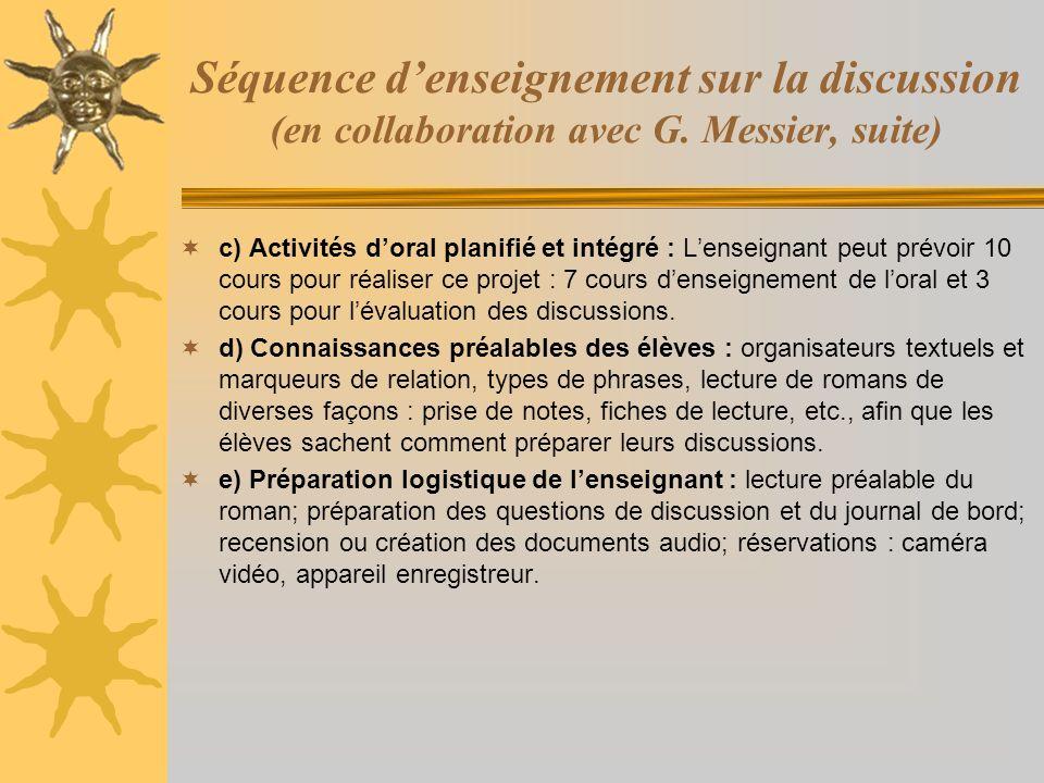 Séquence denseignement sur la discussion (en collaboration avec G. Messier, suite) c) Activités doral planifié et intégré : Lenseignant peut prévoir 1