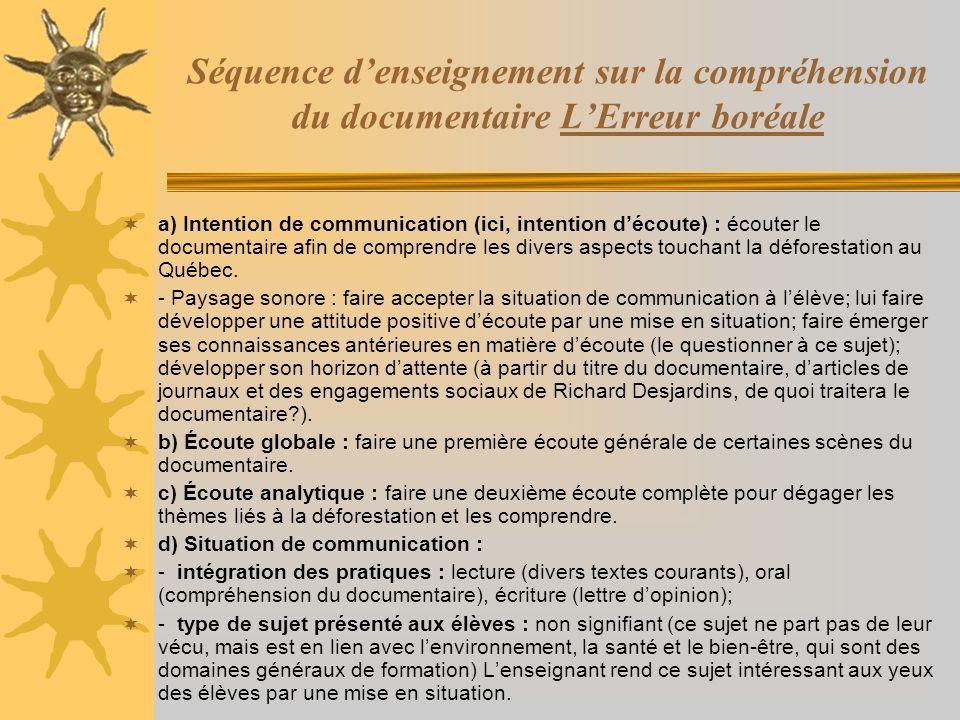 Séquence denseignement sur la compréhension du documentaire LErreur boréale a) Intention de communication (ici, intention découte) : écouter le docume