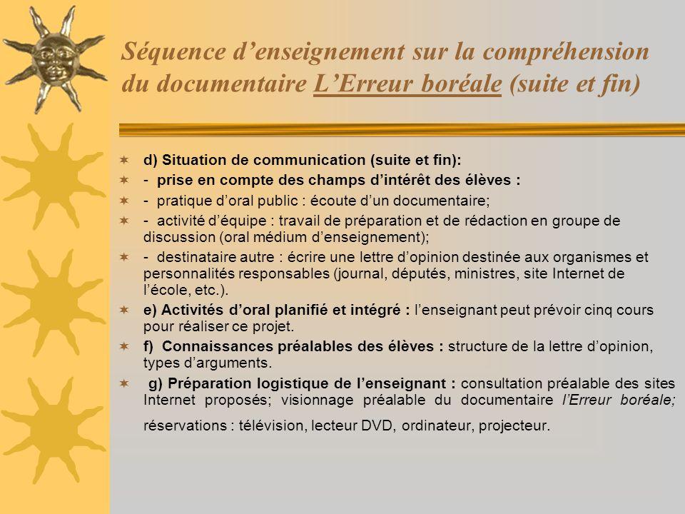Séquence denseignement sur la compréhension du documentaire LErreur boréale (suite et fin) d) Situation de communication (suite et fin): - prise en co