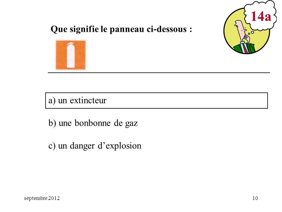 septembre 201211 a) 1 h b) 2 h c) 4 h 14b Combien de temps doit durer la surveillance des lieux après un travail à flamme nue?