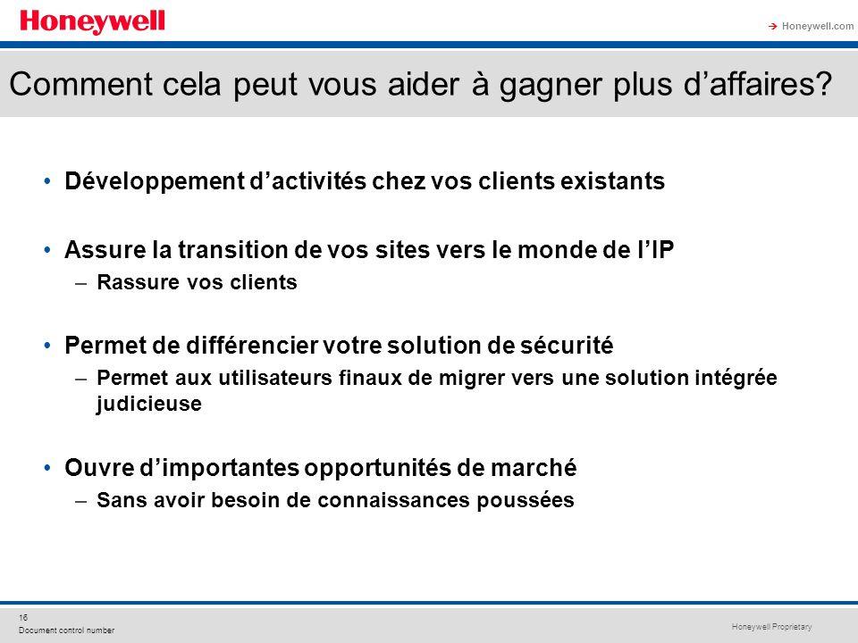 Honeywell Proprietary Honeywell.com 16 Document control number Développement dactivités chez vos clients existants Assure la transition de vos sites v