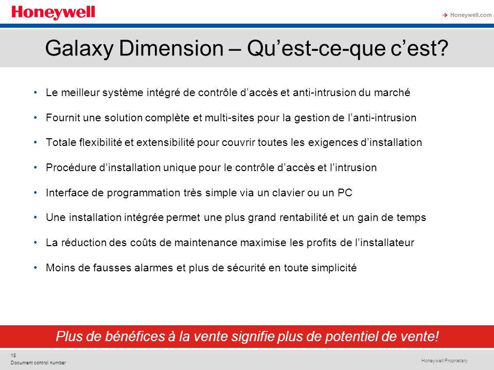 Honeywell Proprietary Honeywell.com 18 Document control number Galaxy Dimension – Quest-ce-que cest? Le meilleur système intégré de contrôle daccès et