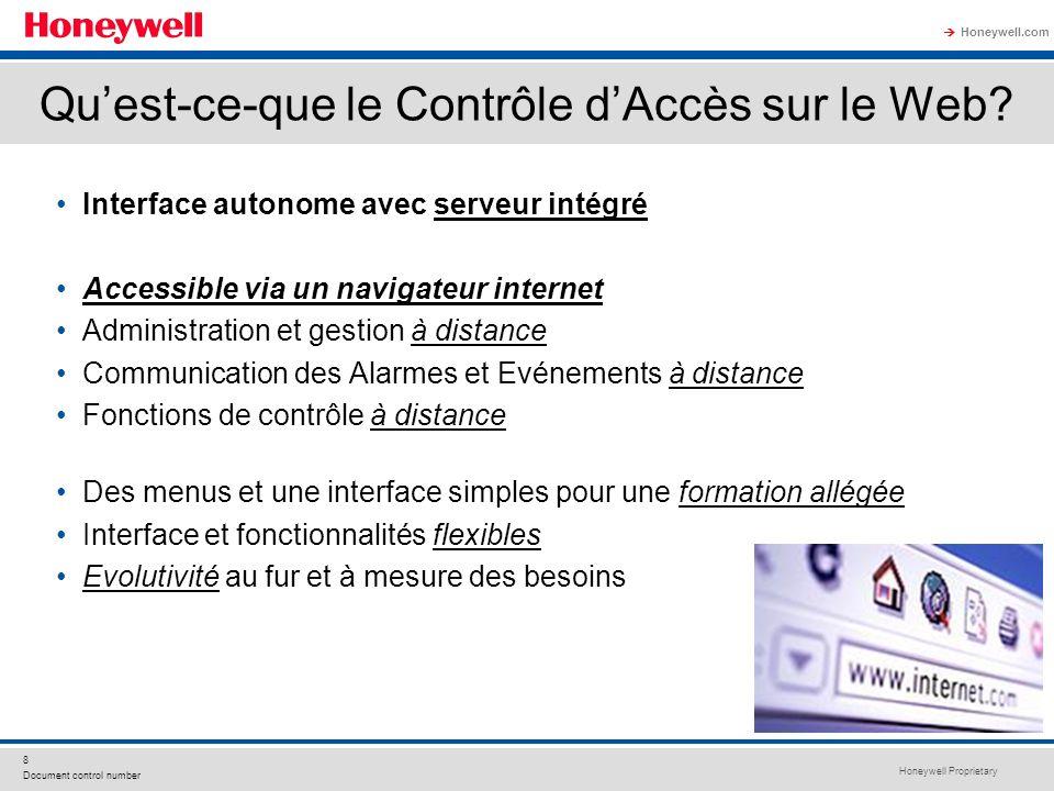 Honeywell Proprietary Honeywell.com 8 Document control number Quest-ce-que le Contrôle dAccès sur le Web? Interface autonome avec serveur intégré Acce