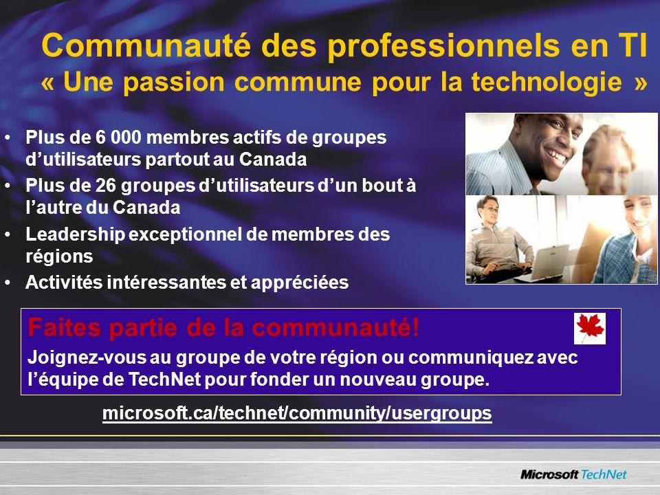 Communauté des professionnels en TI « Une passion commune pour la technologie » Plus de 6 000 membres actifs de groupes dutilisateurs partout au Canada Plus de 26 groupes dutilisateurs dun bout à lautre du Canada Leadership exceptionnel de membres des régions Activités intéressantes et appréciées Faites partie de la communauté.