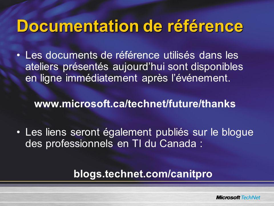 Documentation de référence Les documents de référence utilisés dans les ateliers présentés aujourdhui sont disponibles en ligne immédiatement après lévénement.