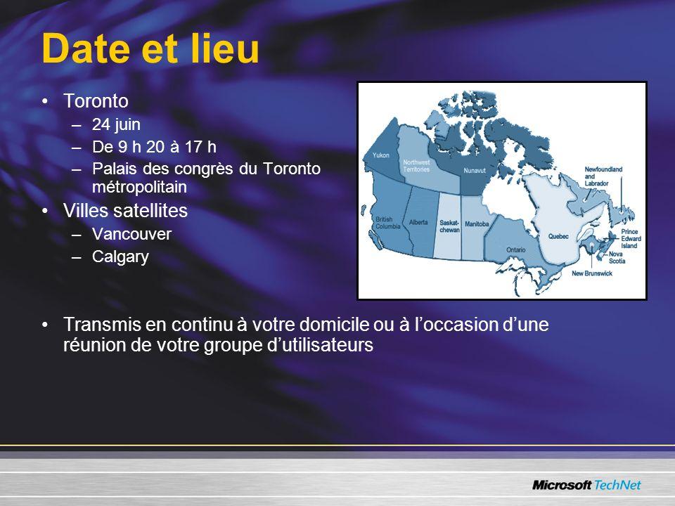 Date et lieu Toronto –24 juin –De 9 h 20 à 17 h –Palais des congrès du Toronto métropolitain Villes satellites –Vancouver –Calgary Transmis en continu à votre domicile ou à loccasion dune réunion de votre groupe dutilisateurs