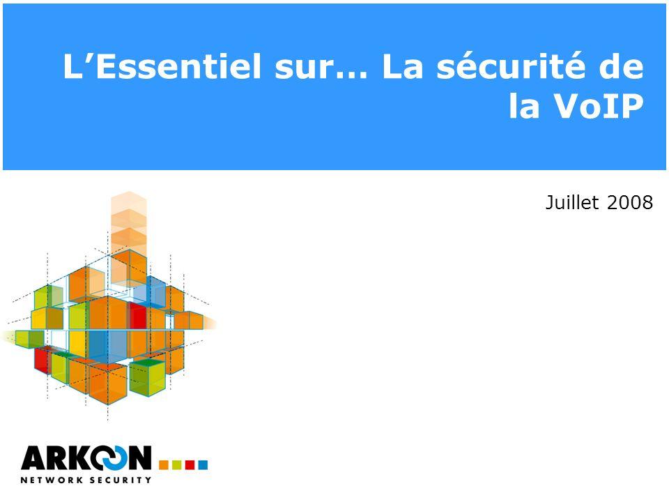 LEssentiel sur… La sécurité de la VoIP Juillet 2008