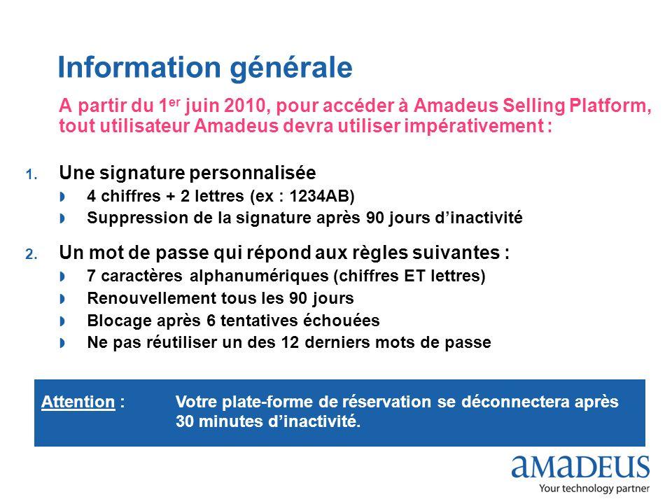 © 2009 Amadeus France Services Information générale A partir du 1 er juin 2010, pour accéder à Amadeus Selling Platform, tout utilisateur Amadeus devr