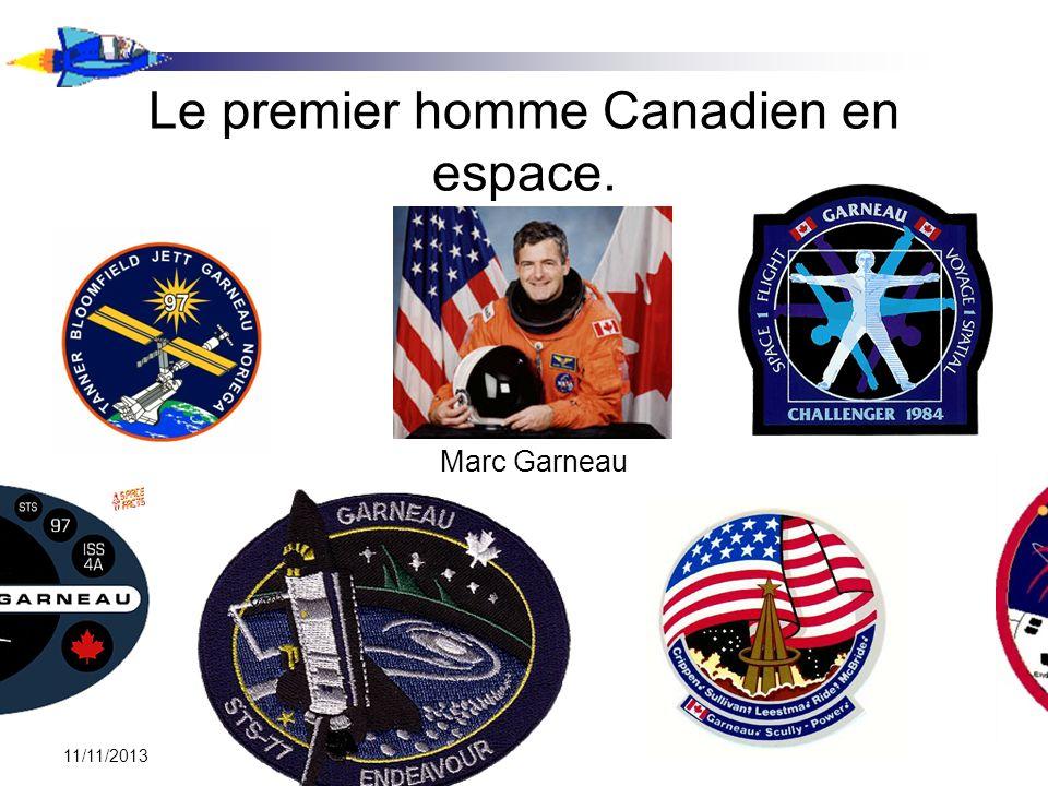 11/11/2013 Le premier homme Canadien en espace. Marc Garneau