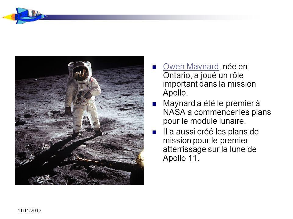 11/11/2013 Owen Maynard, née en Ontario, a joué un rôle important dans la mission Apollo. Owen Maynard Maynard a été le premier à NASA a commencer les