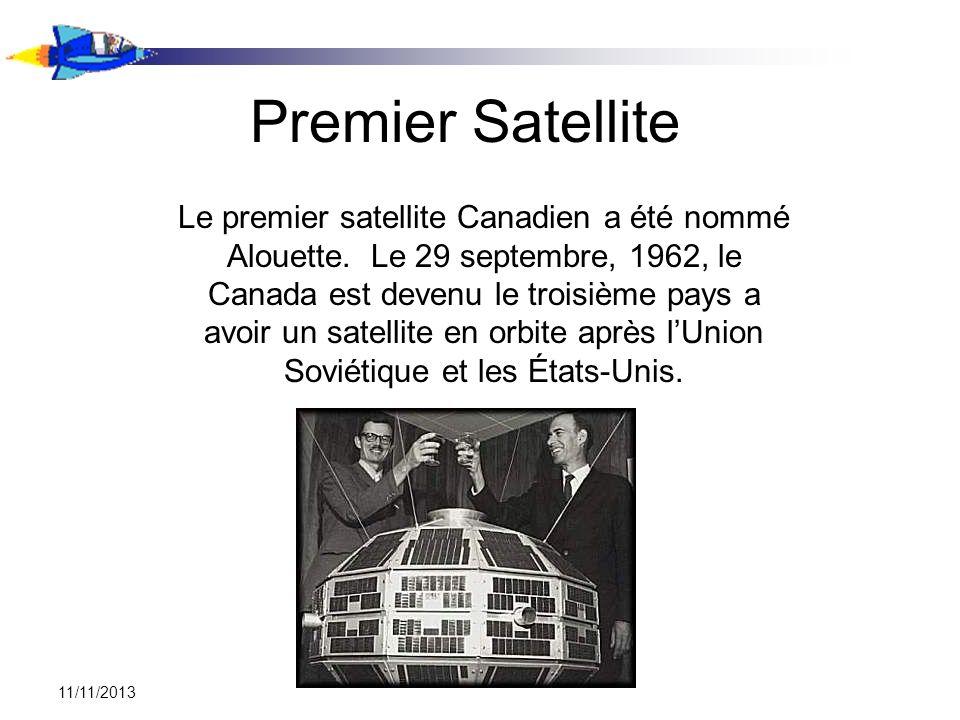 11/11/2013 Premier Satellite Le premier satellite Canadien a été nommé Alouette. Le 29 septembre, 1962, le Canada est devenu le troisième pays a avoir