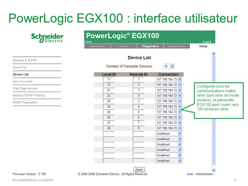 Schneider Electric 17 – Juillet 2008 PowerLogic EGX100 : interface utilisateur Configurée pour les communications maître série (port série en mode esc