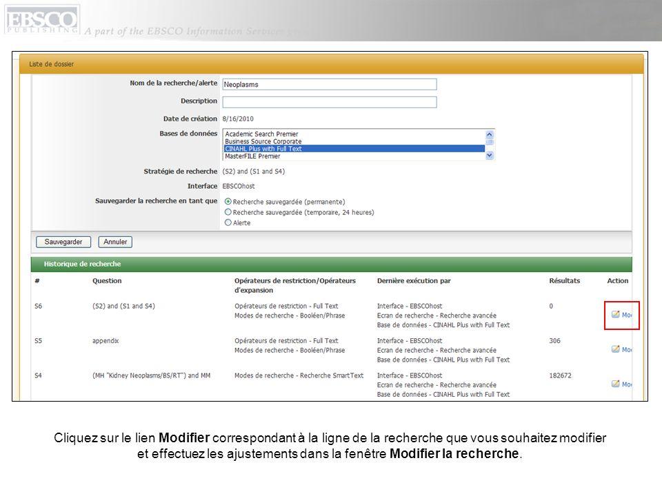 Cliquez sur le lien Modifier correspondant à la ligne de la recherche que vous souhaitez modifier et effectuez les ajustements dans la fenêtre Modifie