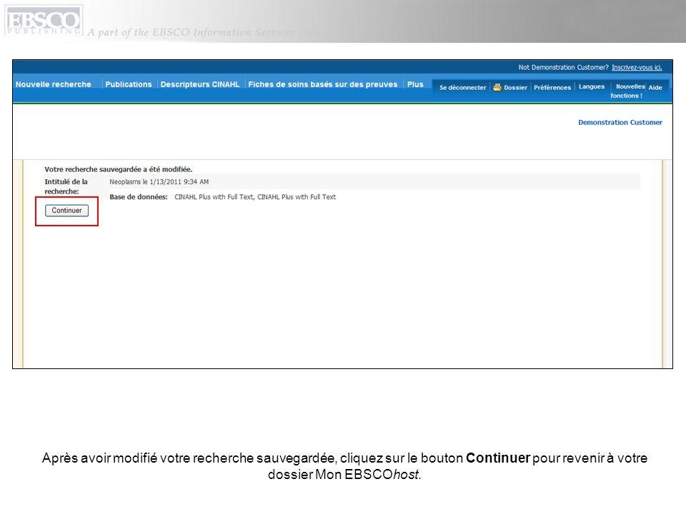 Après avoir modifié votre recherche sauvegardée, cliquez sur le bouton Continuer pour revenir à votre dossier Mon EBSCOhost.