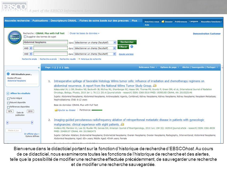 Bienvenue dans le didacticiel portant sur la fonction dhistorique de recherche dEBSCOhost. Au cours de ce didacticiel, nous examinerons toutes les fon