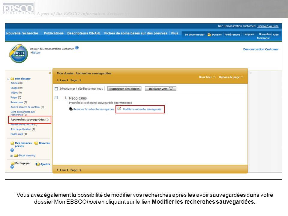 Vous avez également la possibilité de modifier vos recherches après les avoir sauvegardées dans votre dossier Mon EBSCOhost en cliquant sur le lien Mo