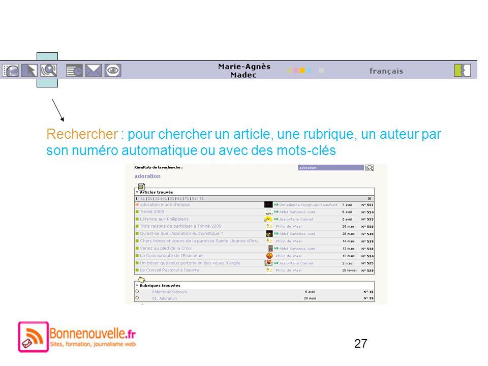 27 Rechercher : pour chercher un article, une rubrique, un auteur par son numéro automatique ou avec des mots-clés