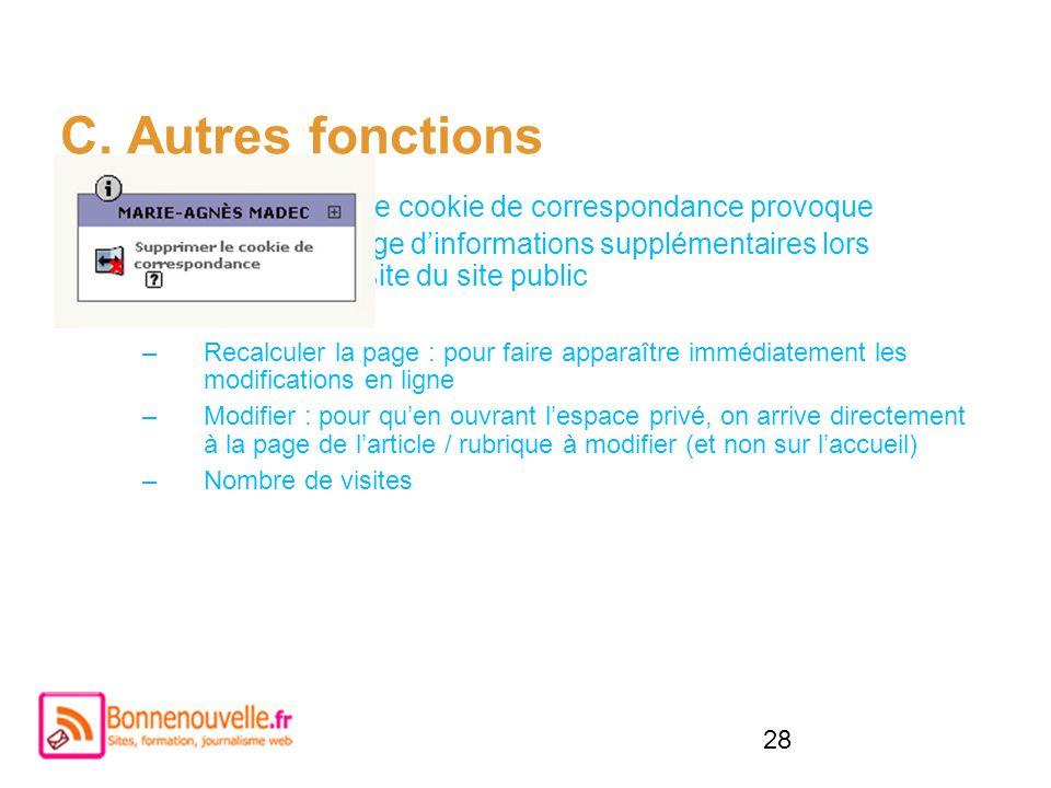 28 C. Autres fonctions Activer le cookie de correspondance provoque laffichage dinformations supplémentaires lors de la visite du site public –Recalcu