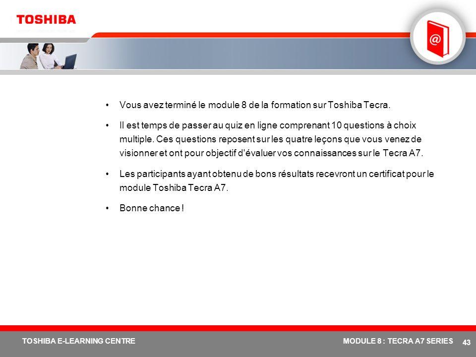 # 42 TOSHIBA E-LEARNING CENTREMODULE 8 : TECRA A7 SERIES Souris électronique PX1215E-1NAC Extension de garantie internationale Souris laser sans fil a