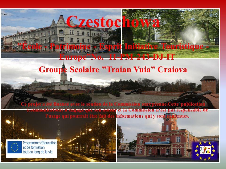 Czestochowa École - Patrimoine - Esprit Initiative Touristique - EuropeNo. 11-PM-243-DJ-IT Groupe Scolaire Traian Vuia Craiova Ce projet a été financé