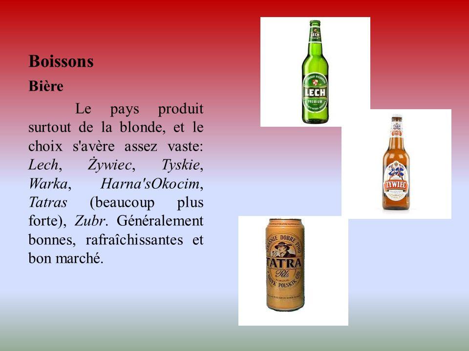 Boissons Bière Le pays produit surtout de la blonde, et le choix s'avère assez vaste: Lech, Żywiec, Tyskie, Warka, Harna'sOkocim, Tatras (beaucoup plu