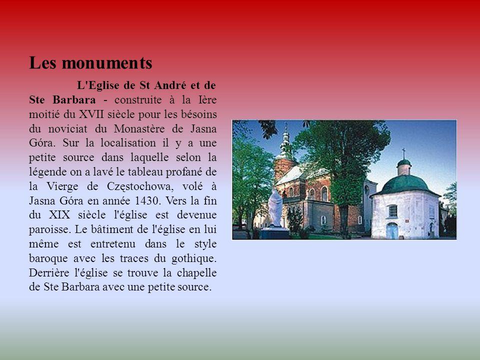 Les monuments L'Eglise de St André et de Ste Barbara - construite à la Ière moitié du XVII siècle pour les bésoins du noviciat du Monastère de Jasna G