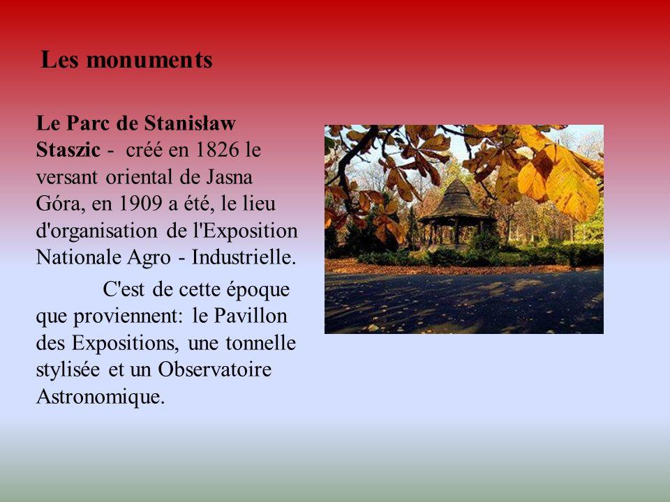 Les monuments Le Parc de Stanisław Staszic - créé en 1826 le versant oriental de Jasna Góra, en 1909 a été, le lieu d'organisation de l'Exposition Nat