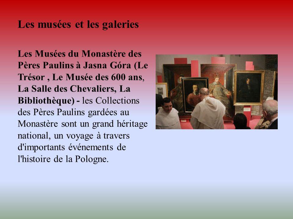 Les musées et les galeries Les Musées du Monastère des Pères Paulins à Jasna Góra (Le Trésor, Le Musée des 600 ans, La Salle des Chevaliers, La Biblio