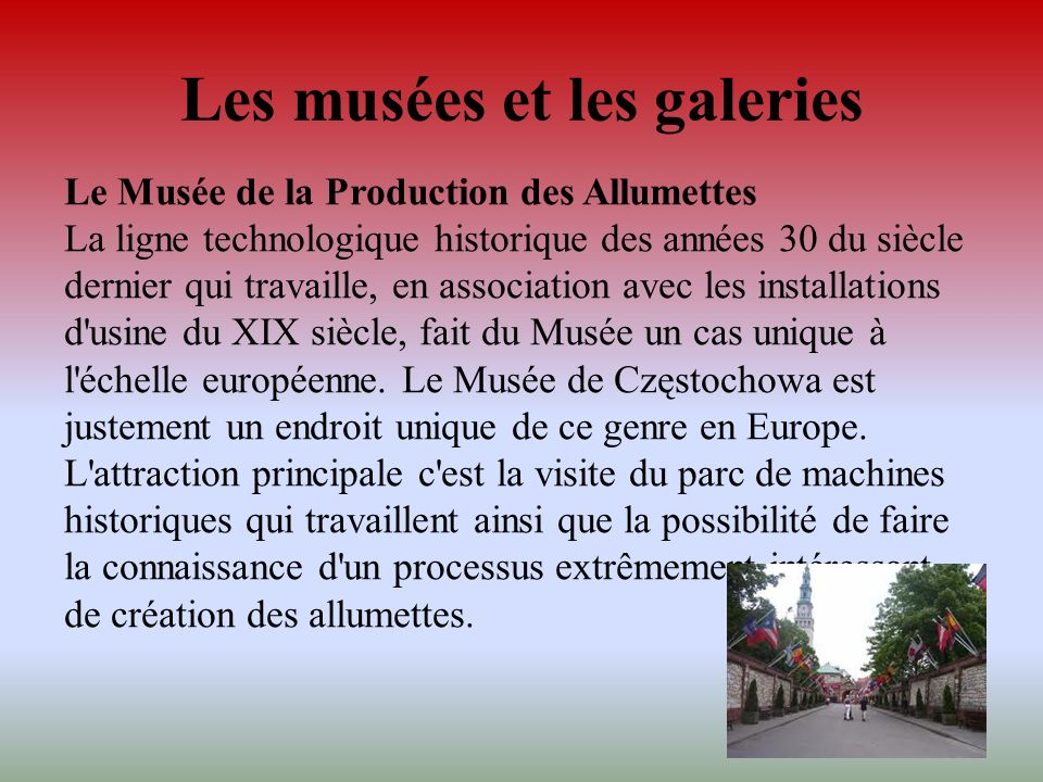 Les musées et les galeries Le Musée de la Production des Allumettes La ligne technologique historique des années 30 du siècle dernier qui travaille, e