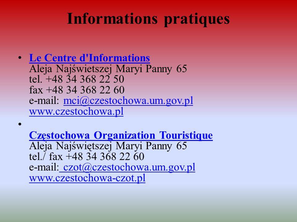 Informations pratiques Le Centre d'Informations Aleja Najświetszej Maryi Panny 65 tel. +48 34 368 22 50 fax +48 34 368 22 60 e-mail: mci@czestochowa.u