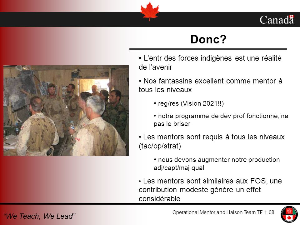 Canada Operational Mentor and Liaison Team TF 1-08 We Teach, We Lead Donc.