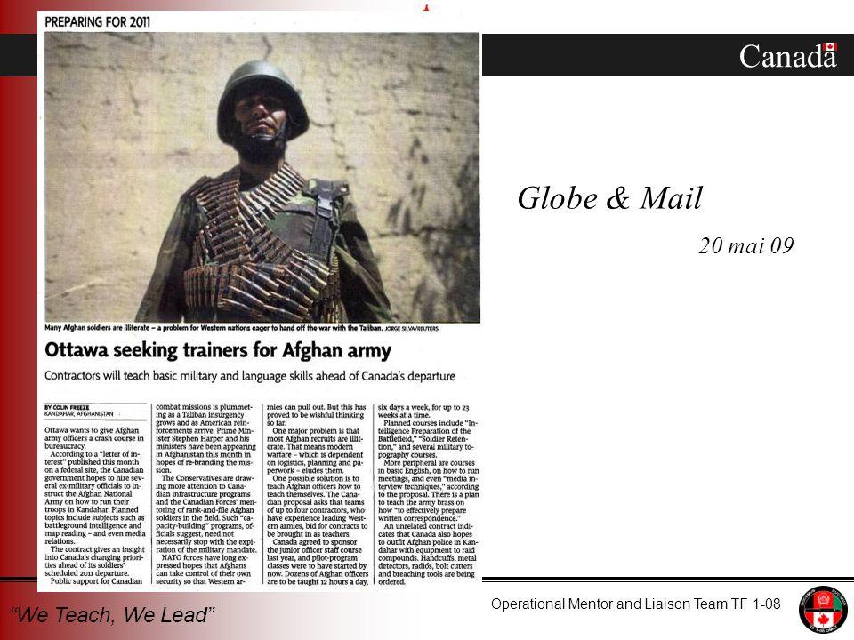 Canada Operational Mentor and Liaison Team TF 1-08 We Teach, We Lead Globe & Mail 20 mai 09
