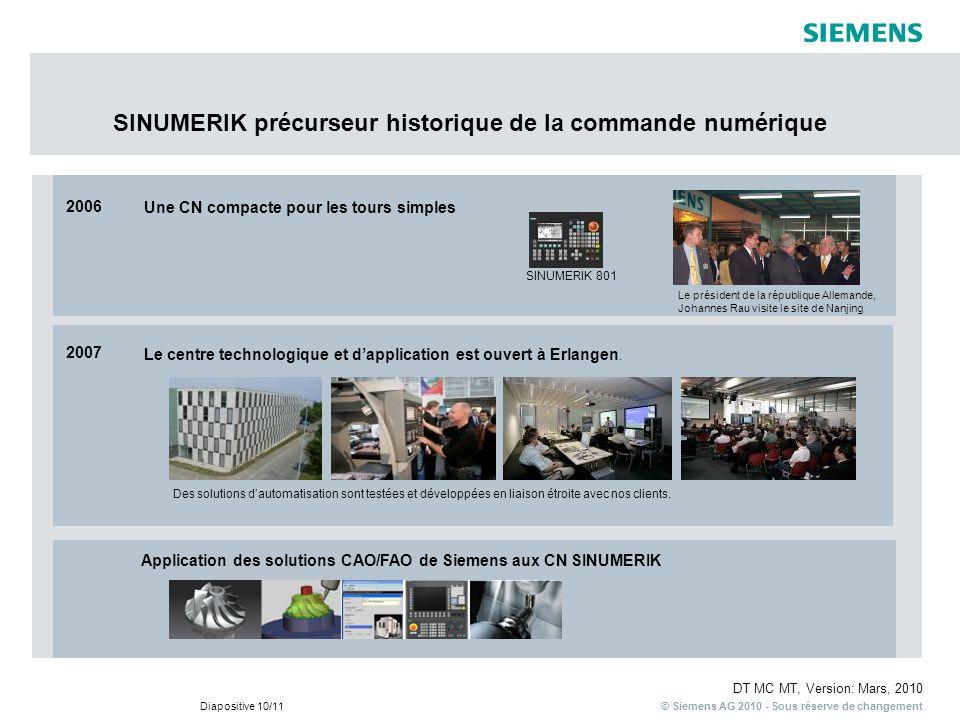 © Siemens AG 2010 - Sous réserve de changement DT MC MT, Version: Mars, 2010 Diapositive 10/11 Le centre technologique et dapplication est ouvert à Er