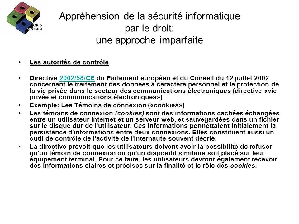 Appréhension de la sécurité informatique par le droit: une approche imparfaite Les autorités de contrôleLes autorités de contrôle Directive 2002/58/CE