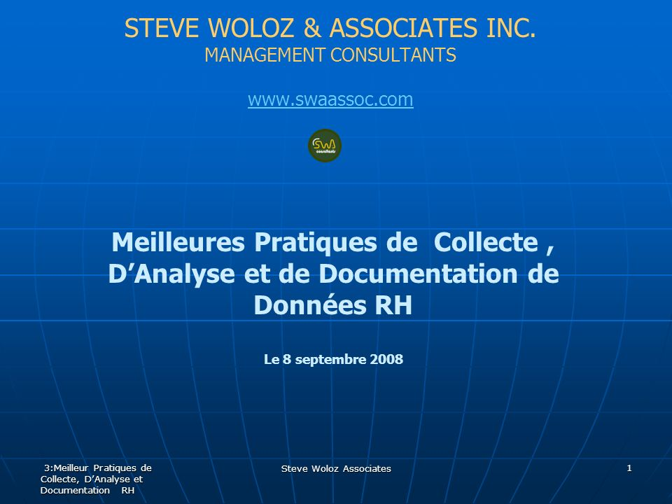 Steve Woloz Associates Rev 2: 09.01.08 12 3.1.2 Choix des Indicateurs What are your choices to select from .
