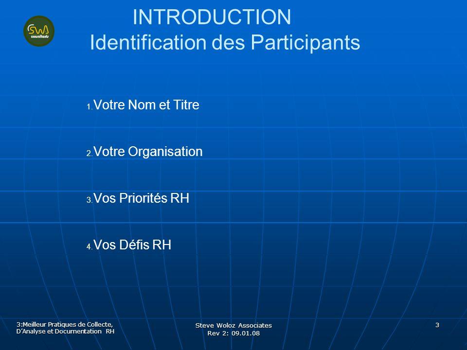 Steve Woloz Associates Rev 2: 09.01.08 4 Limportance de Collecte; Analyse; Documentation 3:Meilleur Pratiques de Collecte, DAnalyse et Documentation RH