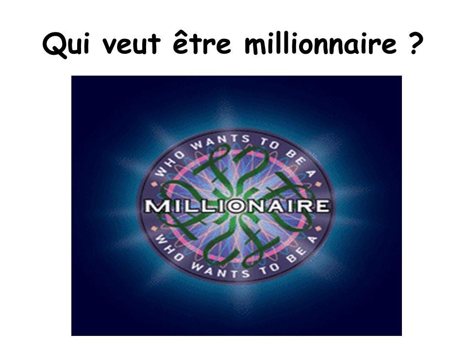 Qui veut être millionnaire ?