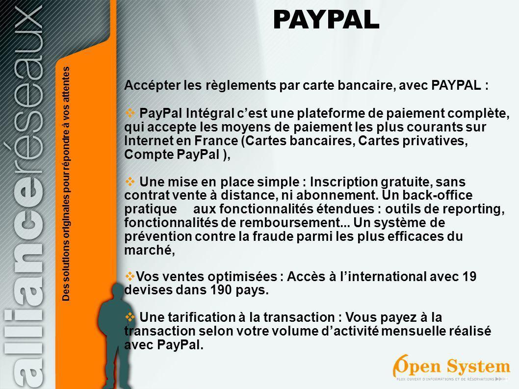 Accépter les règlements par carte bancaire, avec PAYPAL : PayPal Intégral cest une plateforme de paiement complète, qui accepte les moyens de paiement