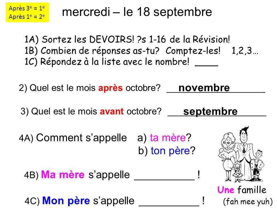 mercredi – le 18 septembre 2) Quel est le mois après octobre.