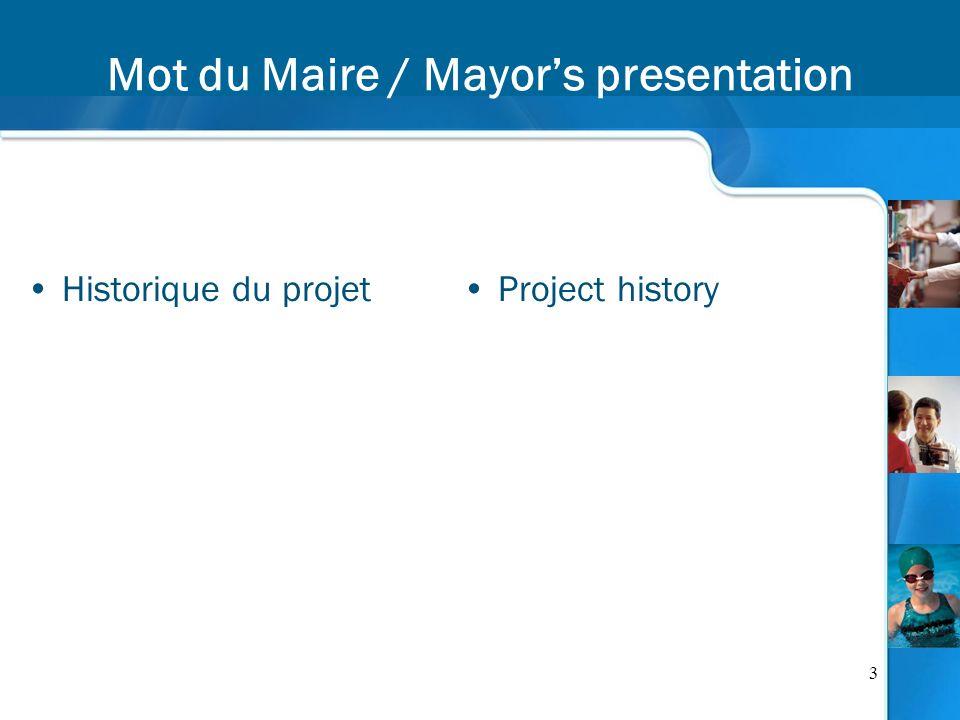 3 Mot du Maire / Mayors presentation Historique du projetProject history